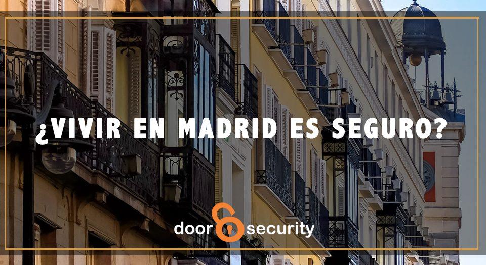 Se puede vivir seguro en Madrid